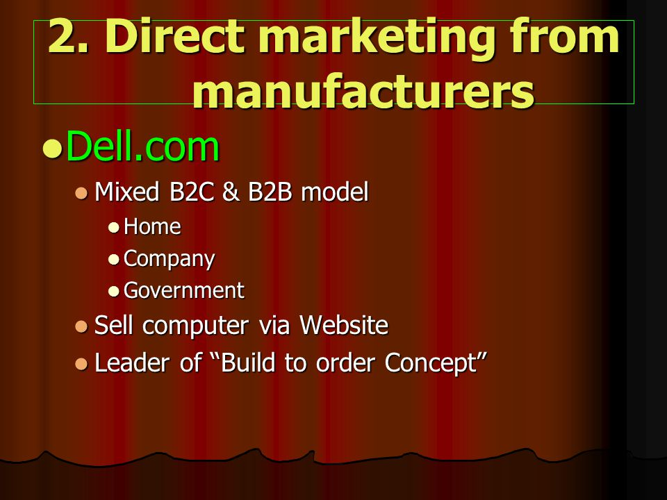 2. Direct marketing from manufacturers