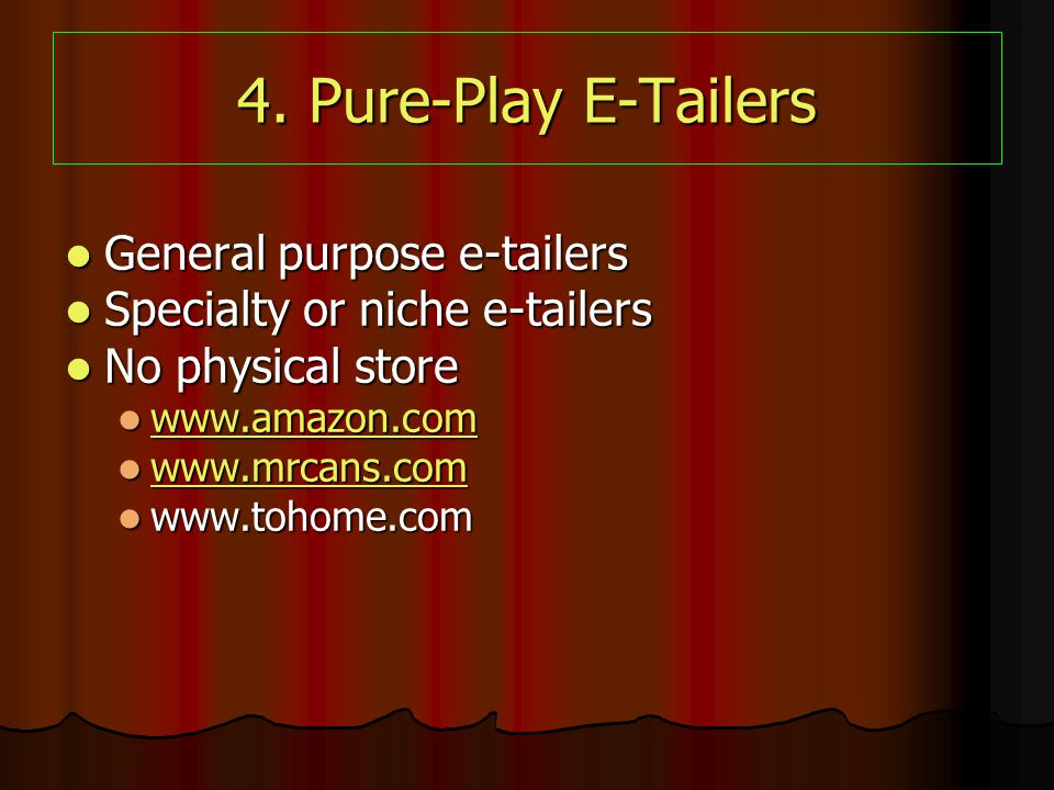 4. Pure-Play E-Tailers General purpose e-tailers