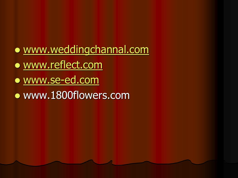 www.weddingchannal.com www.reflect.com www.se-ed.com www.1800flowers.com