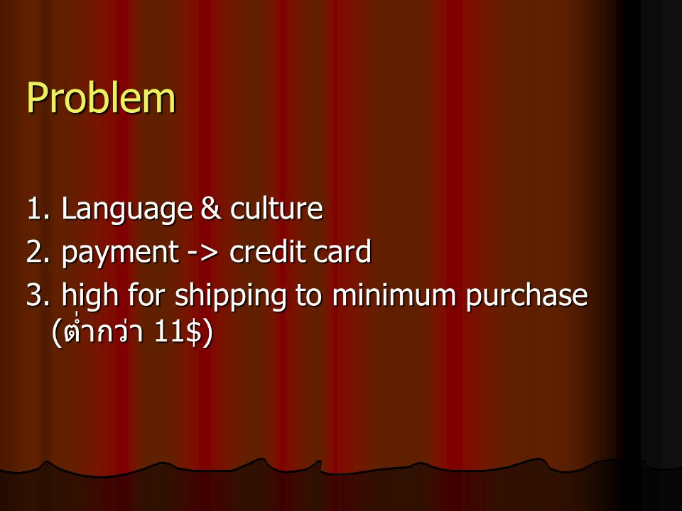 Problem 1. Language & culture 2. payment -> credit card