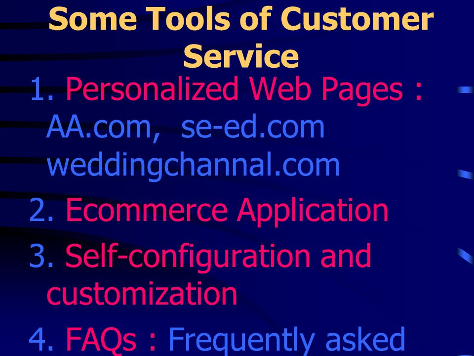 Some Tools of Customer Service