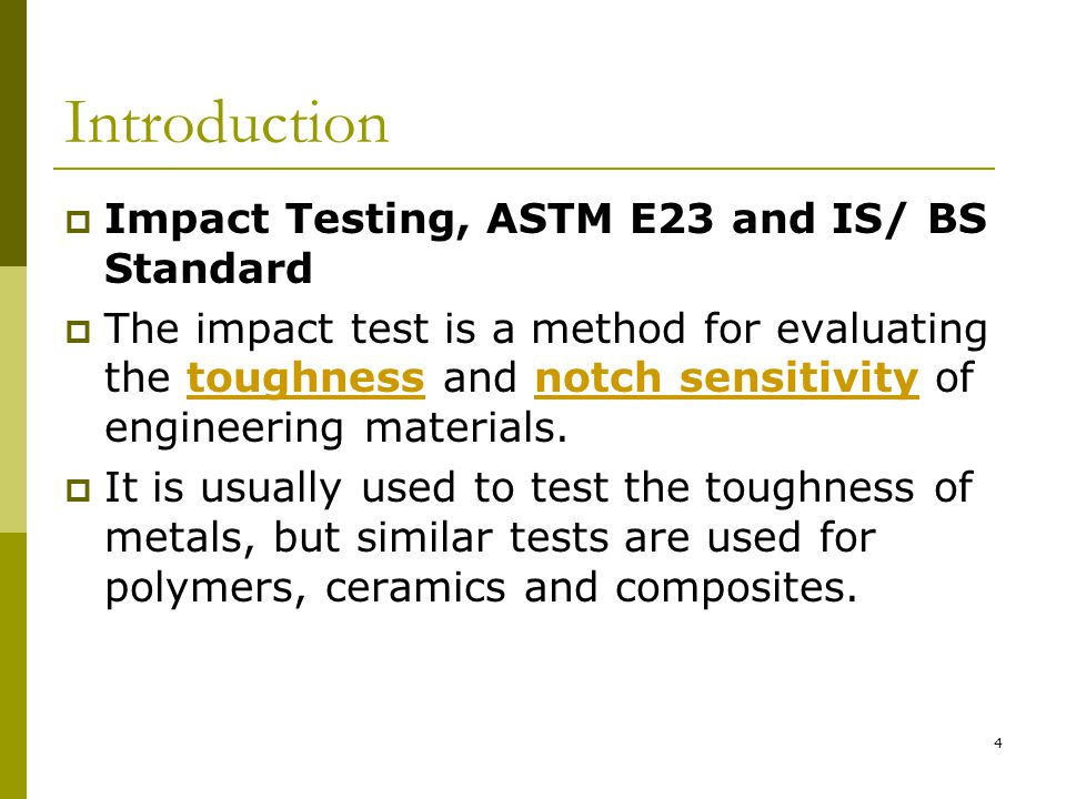 Introduction Impact Testing, ASTM E23 and IS/ BS Standard
