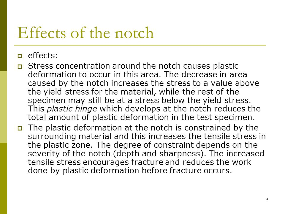 Effects of the notch effects: