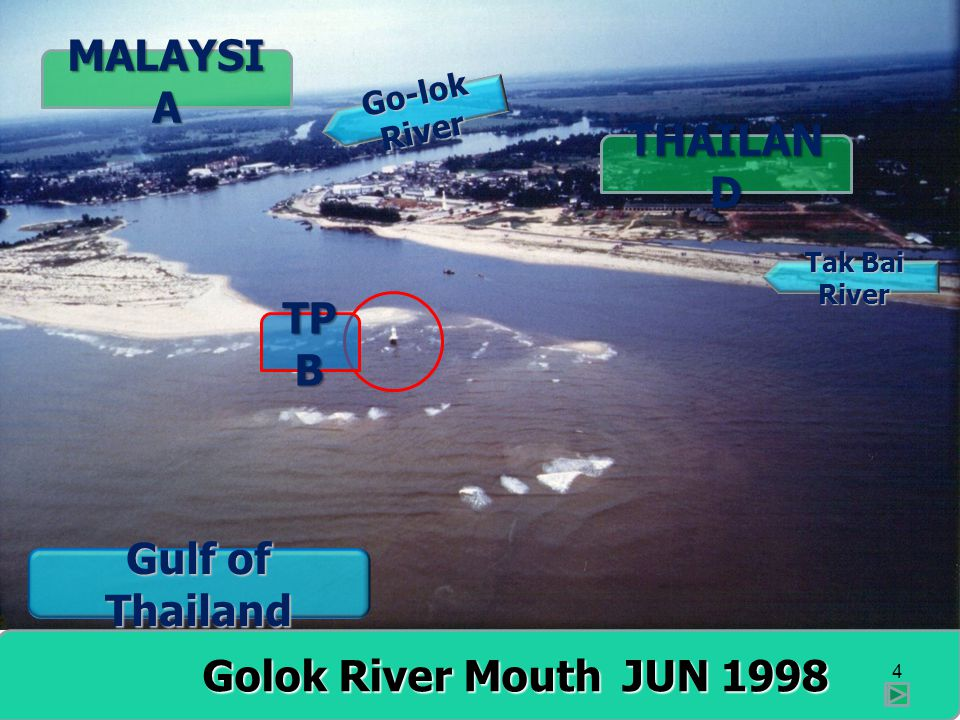 MALAYSIA THAILAND TPB Gulf of Thailand Golok River Mouth JUN 1998