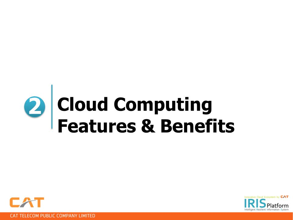 Cloud Computing Features & Benefits