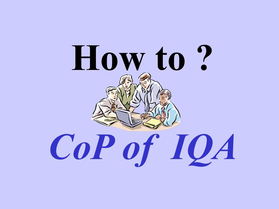 How to CoP of IQA