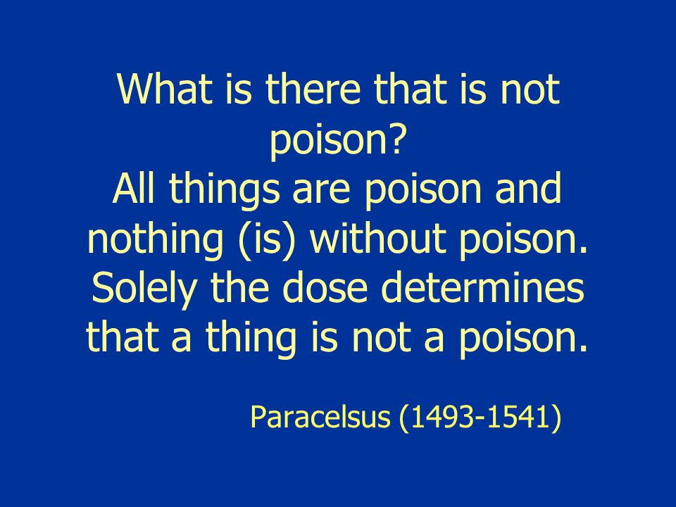 What is there that is not poison