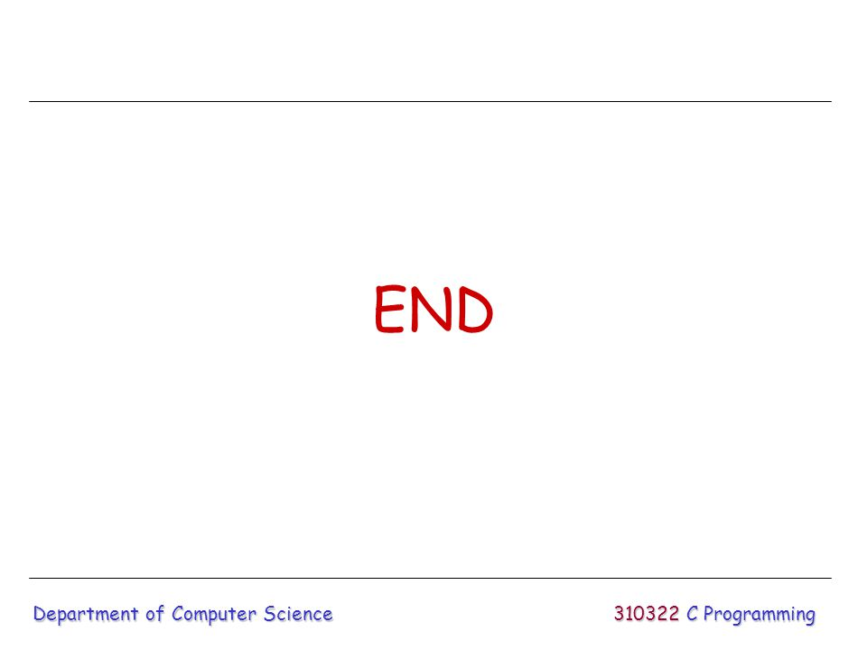 END Department of Computer Science 310322 C Programming