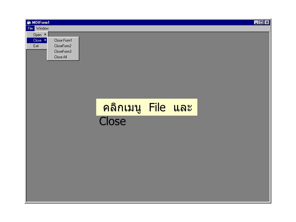 คลิกเมนู File และ Close