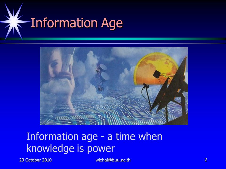 Information Age Information age - a time when knowledge is power