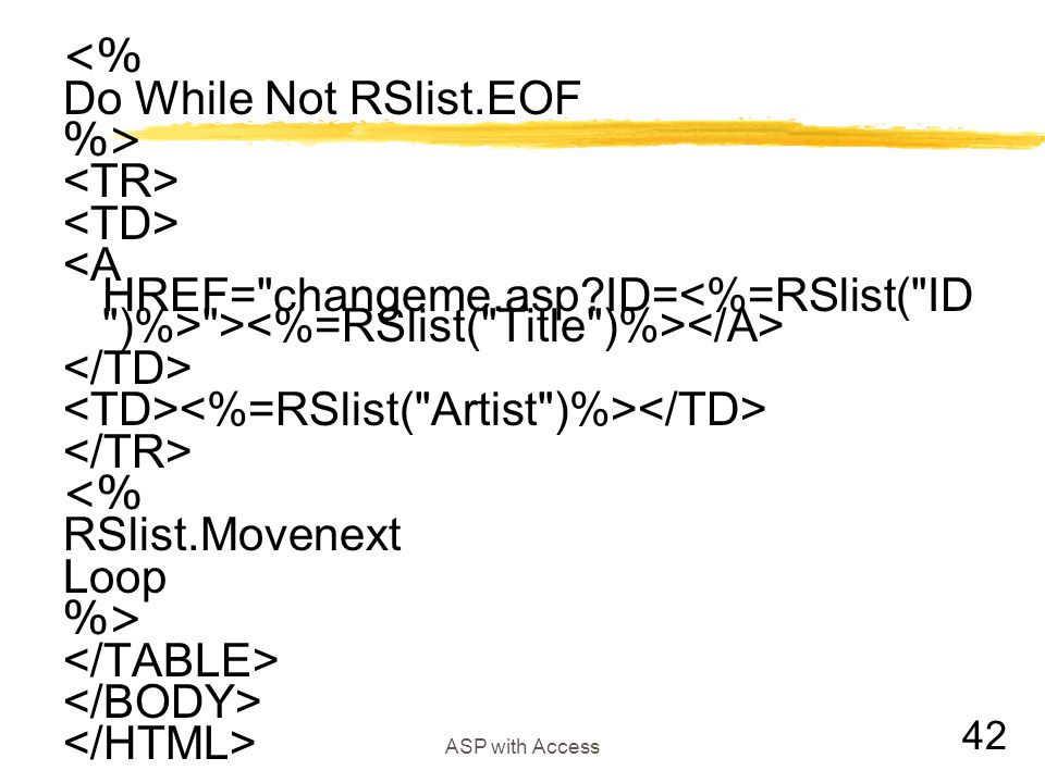 <TD><%=RSlist( Artist )%></TD> </TR>