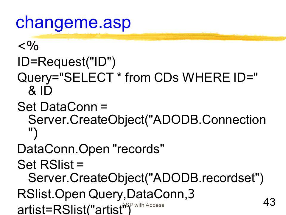 changeme.asp <% ID=Request( ID )