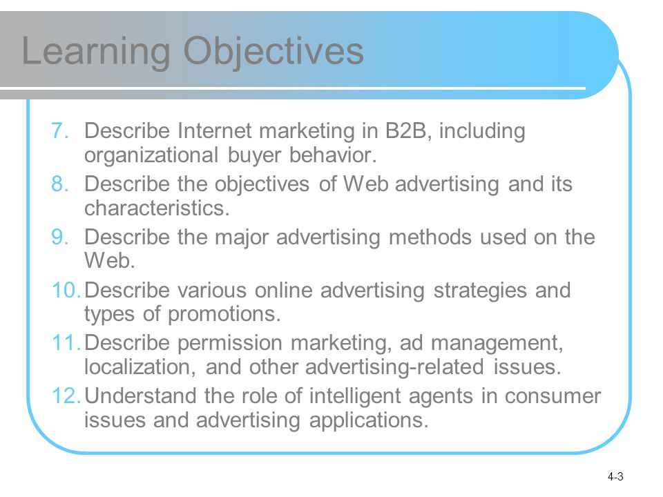 Learning Objectives Describe Internet marketing in B2B, including organizational buyer behavior.