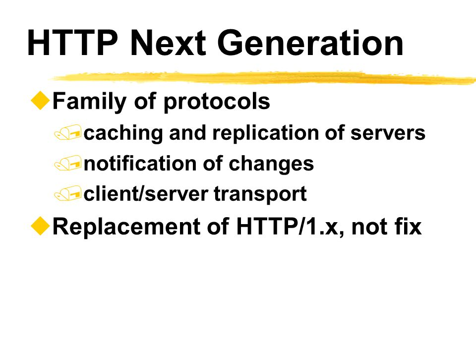 HTTP Next Generation Family of protocols
