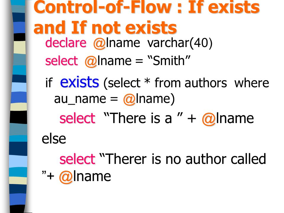 Control-of-Flow : If exists and If not exists