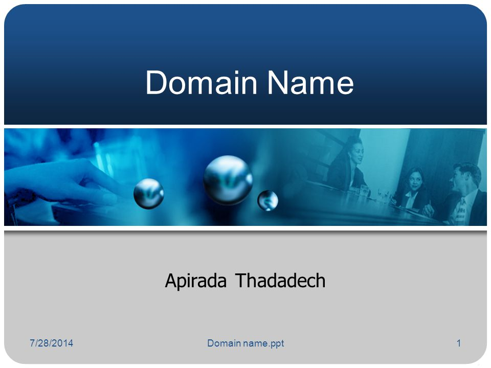 Domain Name Apirada Thadadech 4/4/2017 Domain name.ppt