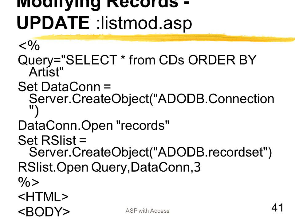 Modifying Records - UPDATE :listmod.asp