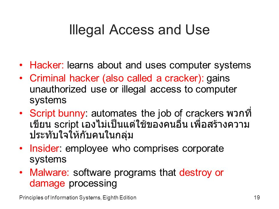 Illegal Access and Use Hacker: learns about and uses computer systems