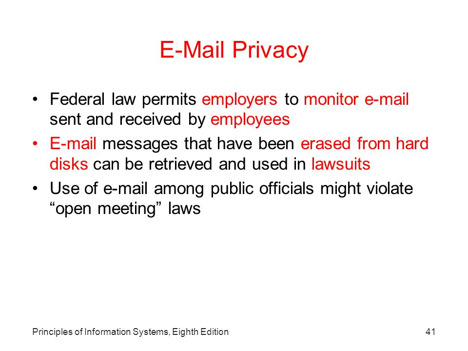 E-Mail Privacy Federal law permits employers to monitor e-mail sent and received by employees.