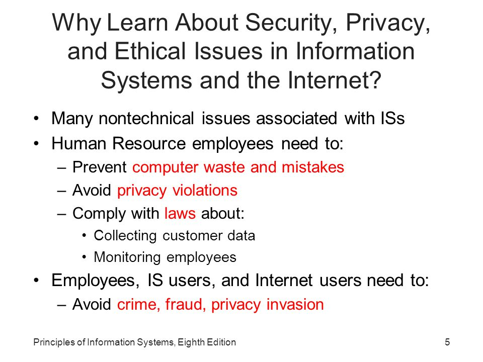Why Learn About Security, Privacy, and Ethical Issues in Information Systems and the Internet