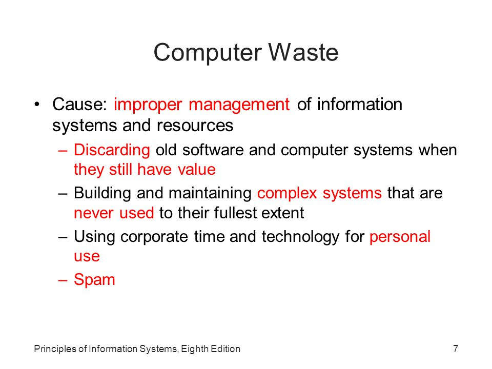 Computer Waste Cause: improper management of information systems and resources.