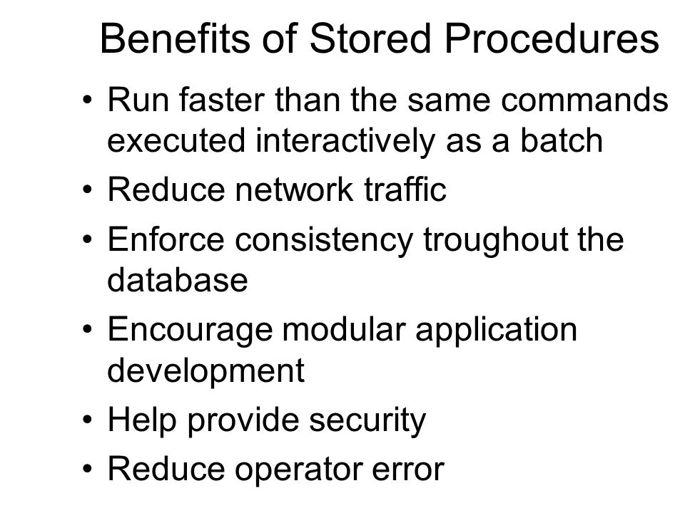 Benefits of Stored Procedures