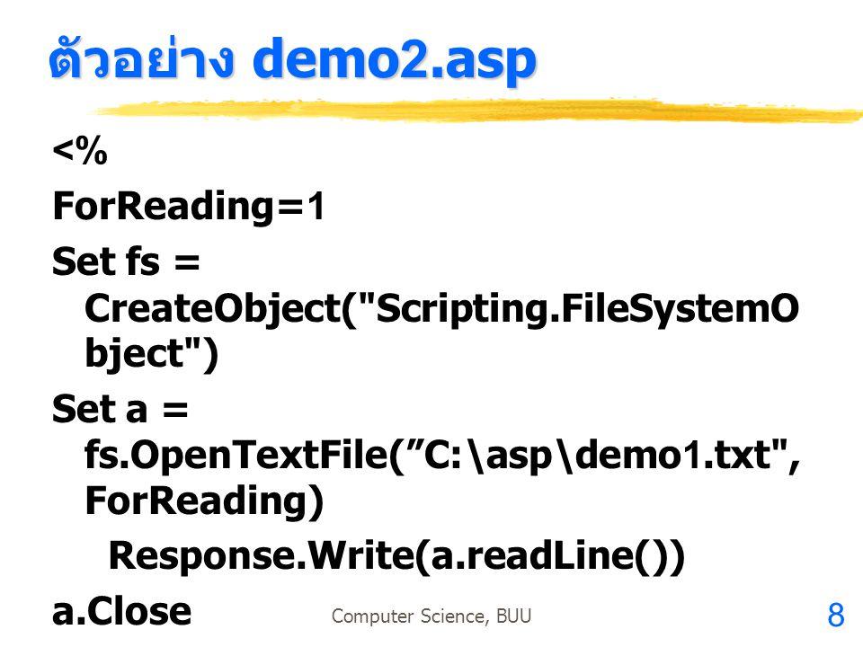 ตัวอย่าง demo2.asp <% ForReading=1