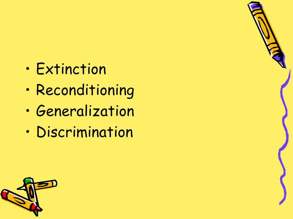 Extinction Reconditioning Generalization Discrimination