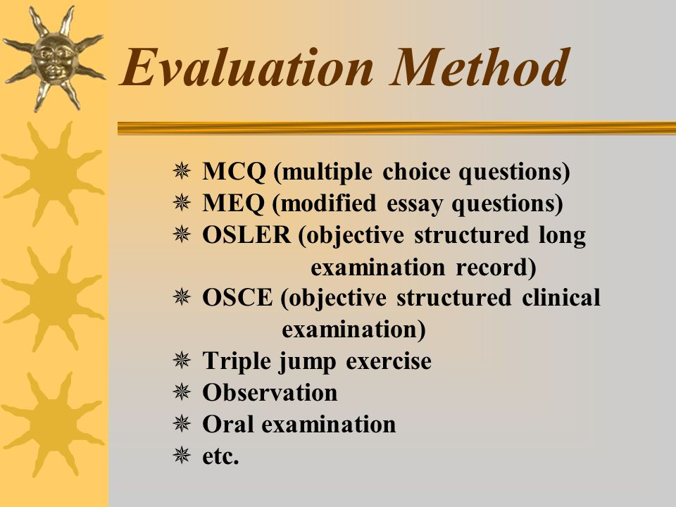 Evaluation Method ✵ MCQ (multiple choice questions)