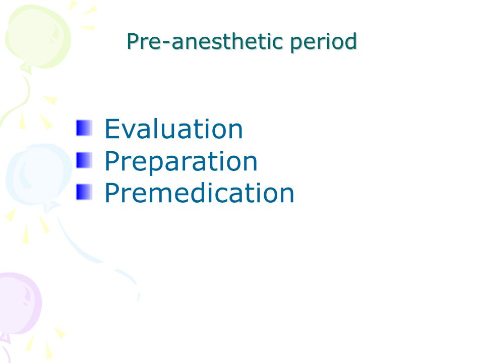 Pre-anesthetic period