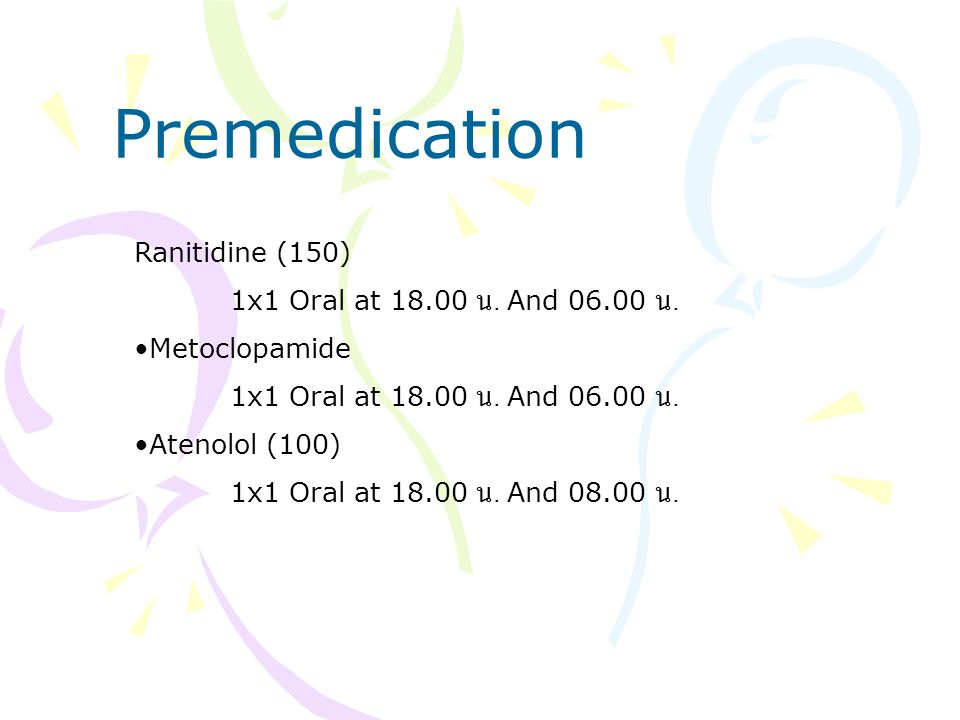 Premedication Ranitidine (150) 1x1 Oral at น. And น.