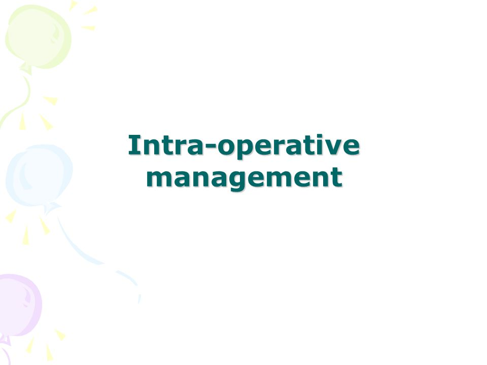 Intra-operative management