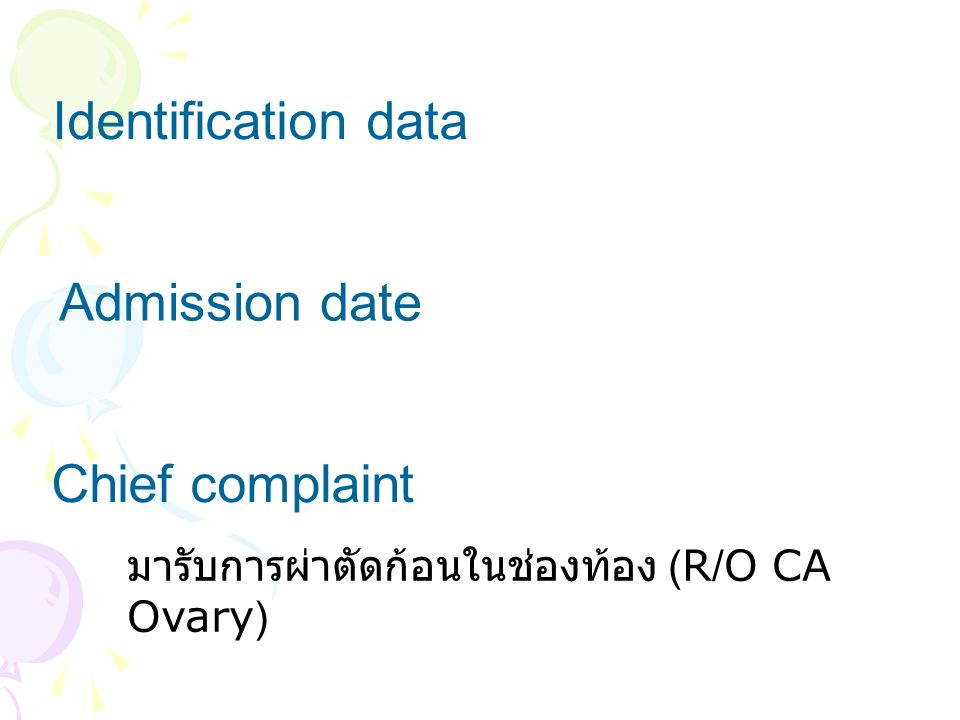 Identification data Admission date Chief complaint
