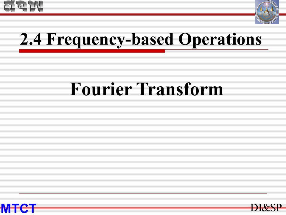 สจพ 2.4 Frequency-based Operations Fourier Transform MTCT DI&SP