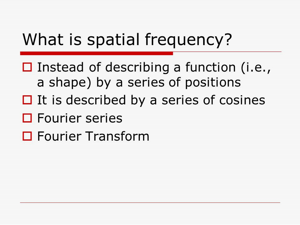 What is spatial frequency
