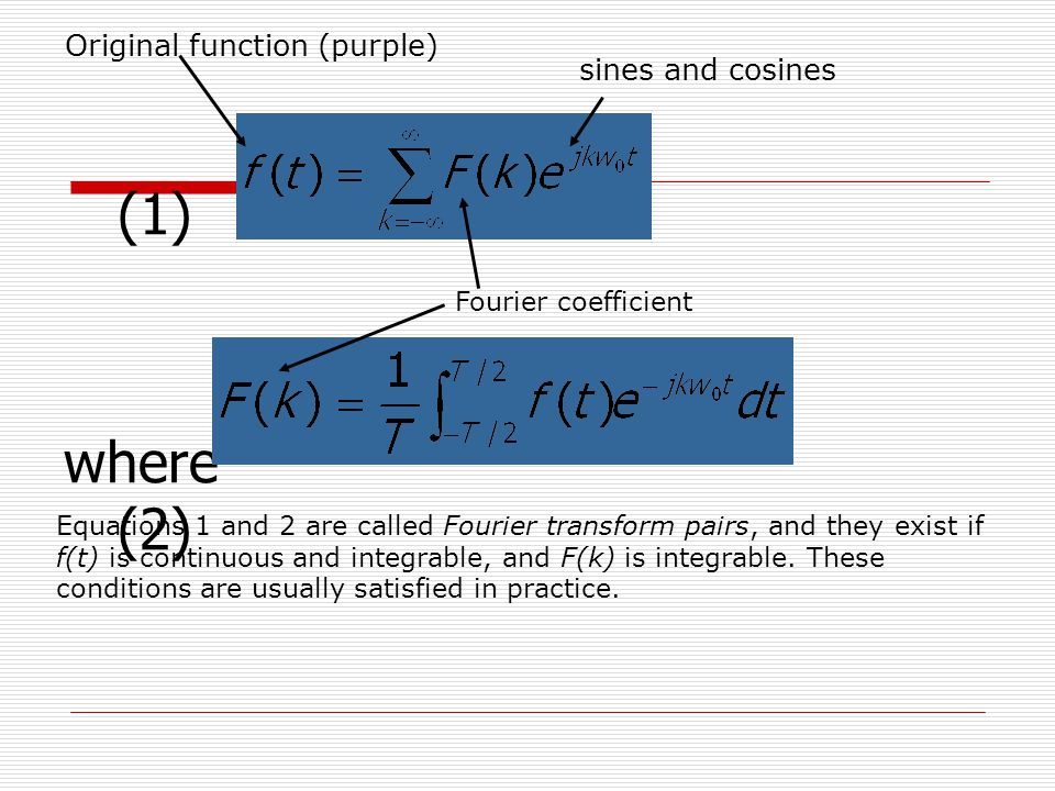 (1) where (2) Original function (purple) sines and cosines