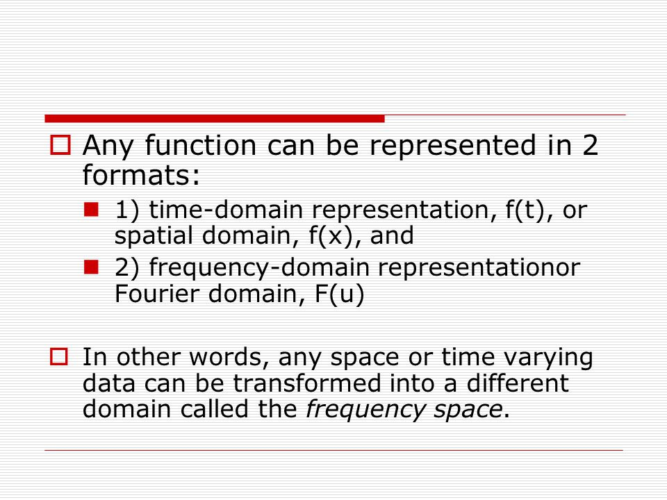 Any function can be represented in 2 formats: