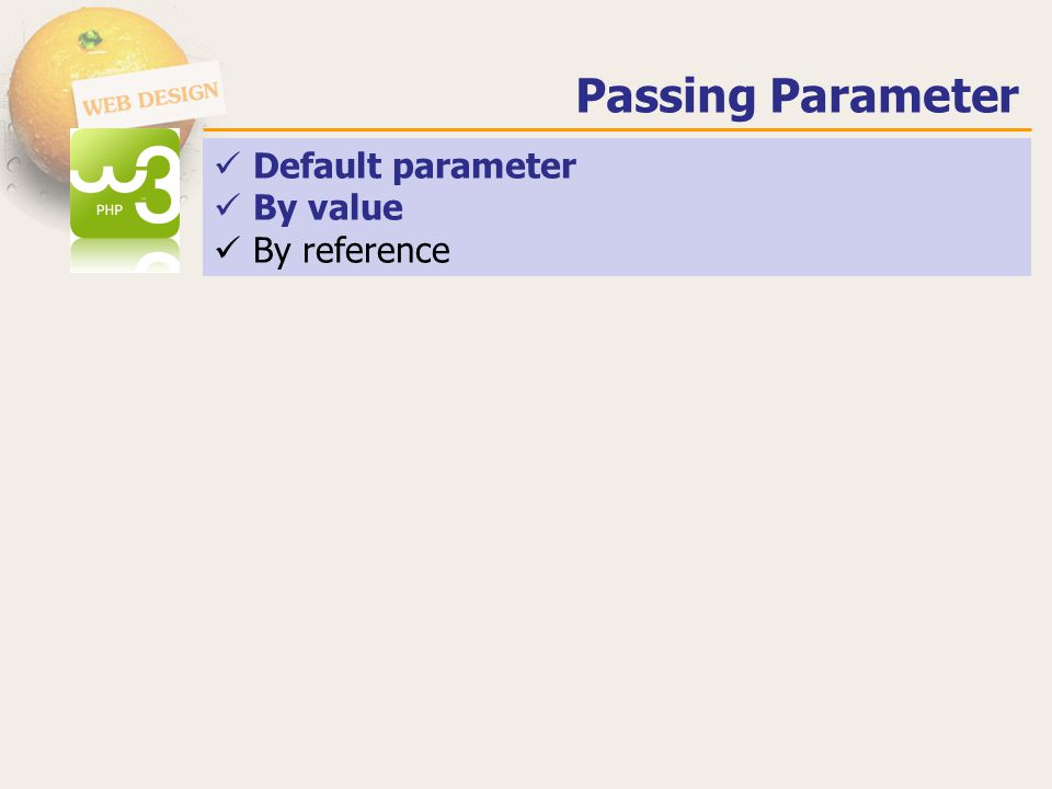 Passing Parameter Default parameter By value By reference