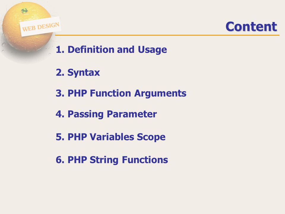 Content 1. Definition and Usage 2. Syntax 3. PHP Function Arguments