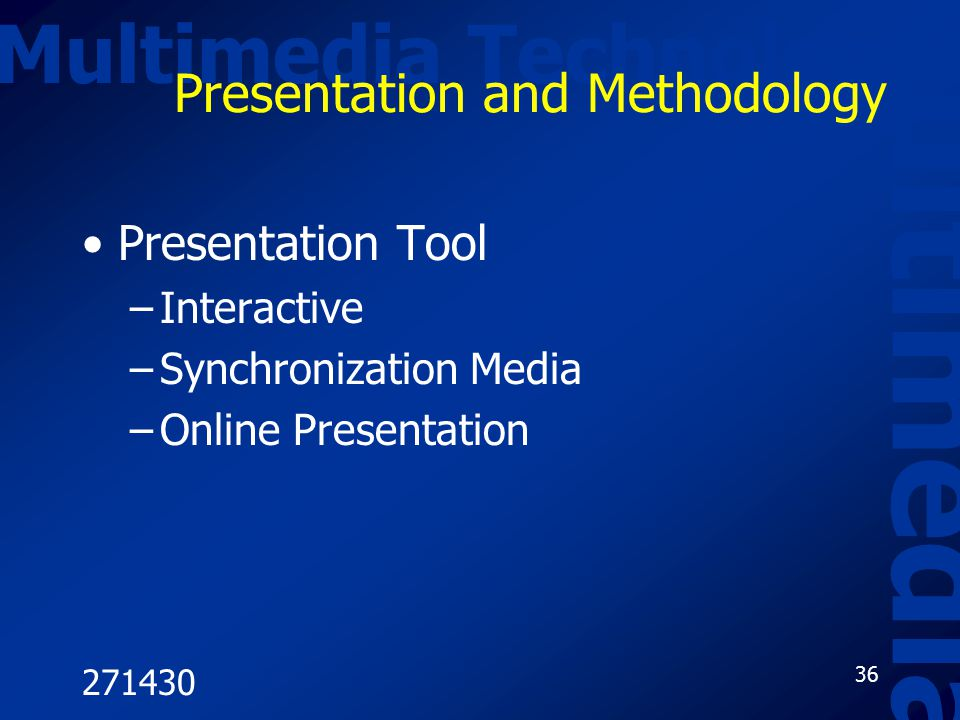 Presentation and Methodology