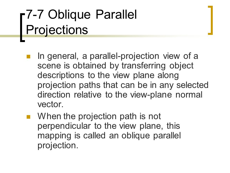 7-7 Oblique Parallel Projections