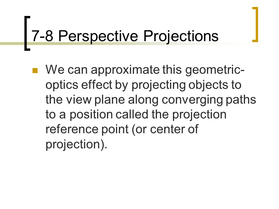 7-8 Perspective Projections