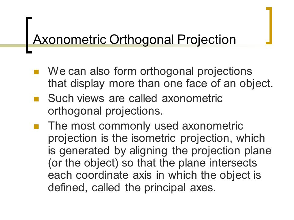 Axonometric Orthogonal Projection