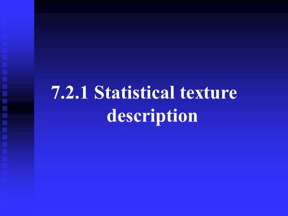 7.2.1 Statistical texture description