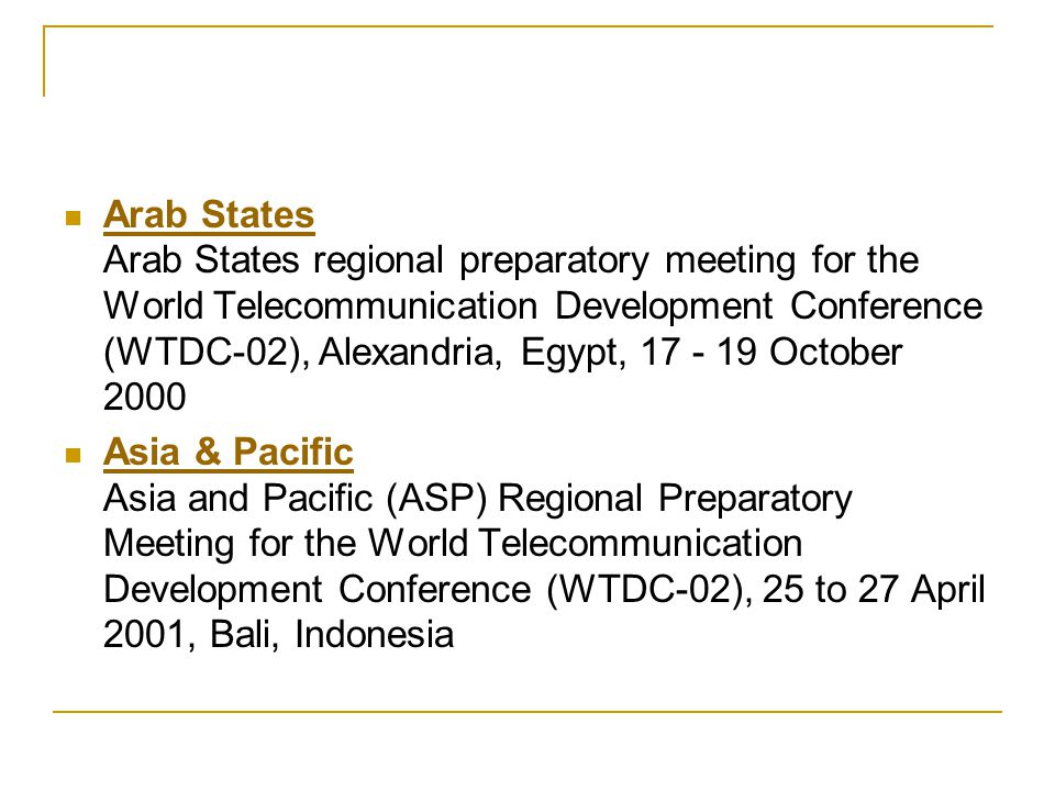 Arab States Arab States regional preparatory meeting for the World Telecommunication Development Conference (WTDC-02), Alexandria, Egypt, 17 - 19 October 2000