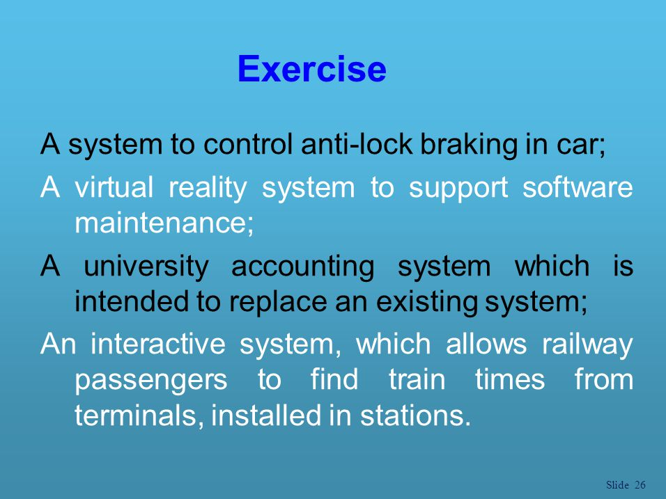 Exercise A system to control anti-lock braking in car;
