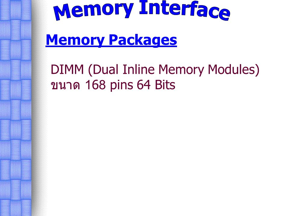 Memory Interface Memory Packages