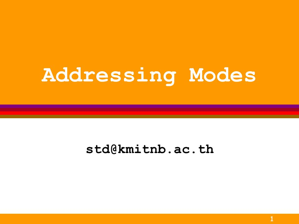 Addressing Modes std@kmitnb.ac.th 270231 Assembly Programming