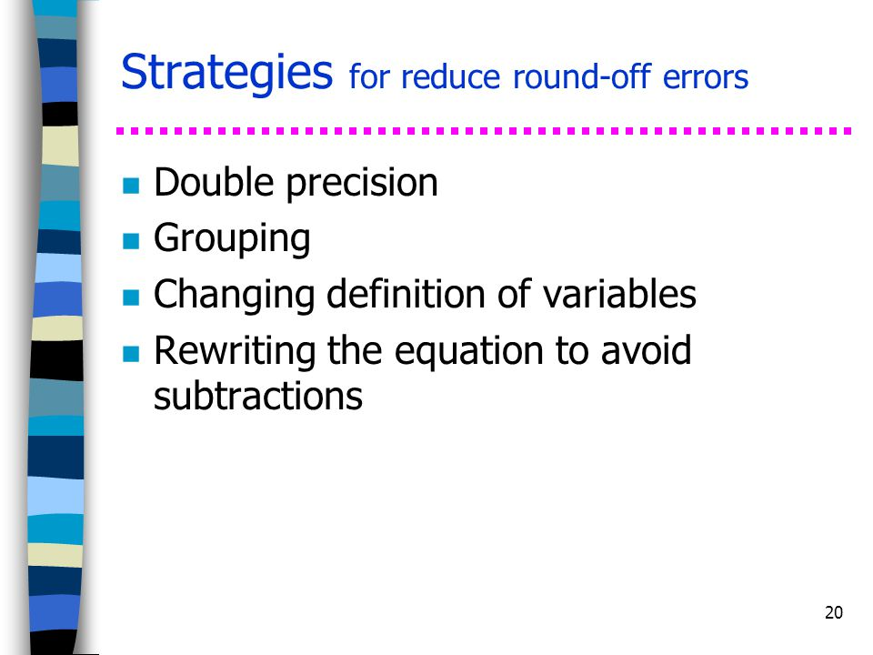 Strategies for reduce round-off errors