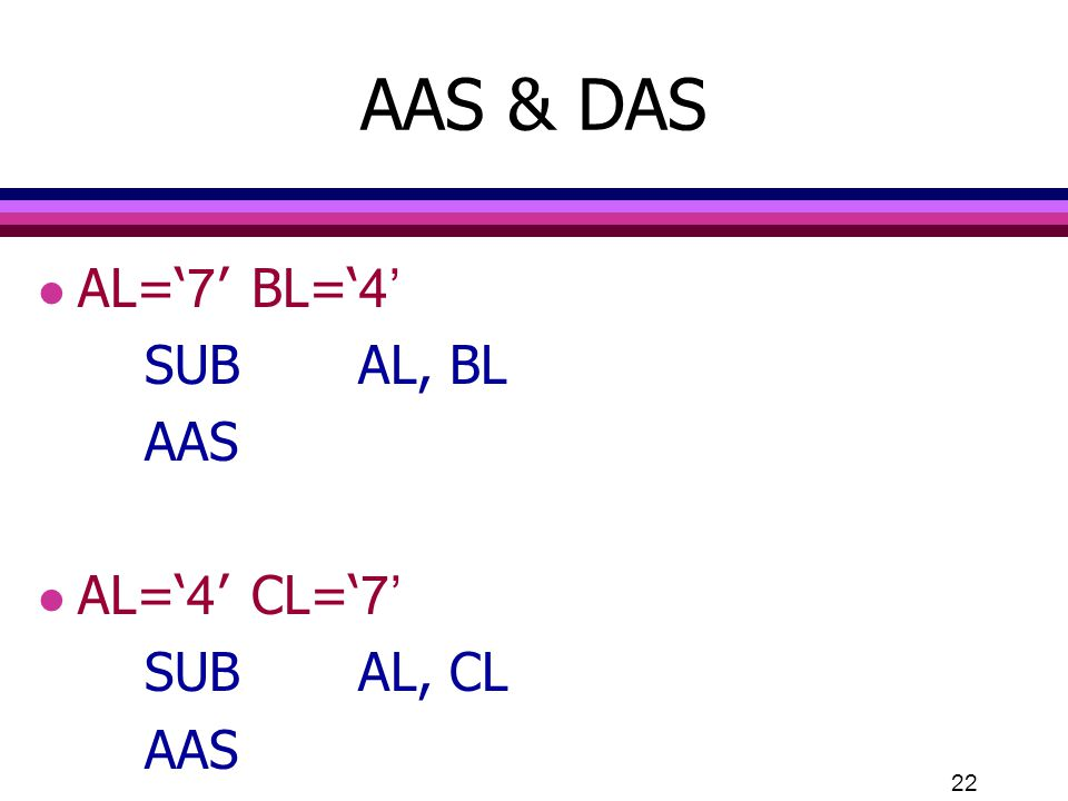 AAS & DAS AL='7' BL='4' SUB AL, BL AAS AL='4' CL='7' SUB AL, CL